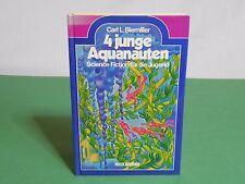 Buch Vier junge Aquanauten Carl L. Biemiller Science-Fiction für Jugend Utopie