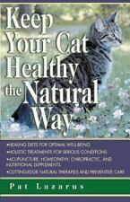 Keep Your Cat Healthy the Natural Way: By Lazarus, Pat