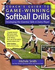 Coach`s Guide to Game-Winning Softball Drills: Developing the Essential Skills i