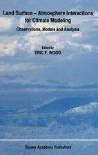 Land Surface - Atmosphere Interactions for Climate Modeling : Observations,...
