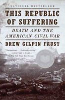 This Republic of Suffering : Death and the American Civil War, Paperback by F...