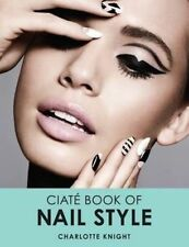 """""""VERY GOOD"""" The Ciaté Book of Nail Style, Charlotte Knight, Book"""