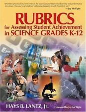 Rubrics for Assessing Student Achievement in Science Grades K-12