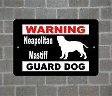 Neapolitan Mastiff warning GUARD DOG breed metal aluminum sign