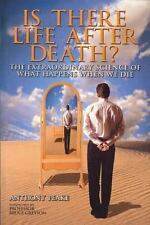 Is There Life After Death? The Extraordinary Science of What Happens When We Die