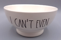 Rae Dunn I CAN'T EVEN Soup Cereal Bowl White Ivory Artisan Collection by Magenta