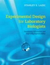 Experimental Design for Laboratory Biologists : Maximising Information and...
