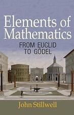 Elements of Mathematics: From Euclid to Godel by John Stillwell (Hardback, 2016)