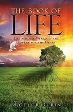 THE BOOK OF LIFE Devotional Messages and Poetry for the Heart. Rubin, Brother.#