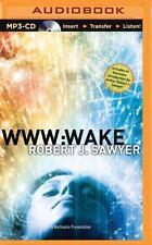 WWW Trilogy: WWW: Wake : Wake 1 by Robert J. Sawyer (2015, MP3 CD, Unabridged)
