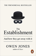 The Establishment: And How They Get Away With It - Owen Jones - Pback - Free P&P