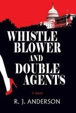 Whistle Blower and Double Agents, a Novel by R. J. Anderson