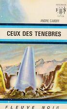 Ceux des ténèbres // André CAROFF // Fleuve Noir - Anticipation // 1ère Edition