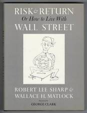Risk and Return Or How to Live With Wall Street Sharp and Matlock 1951 First Ed