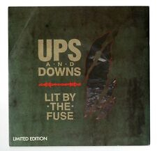 UPS & DOWNS - LIT BY THE FUSE - MUSHROOM RECORDS (LIMITED EDITION)