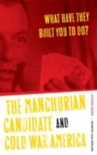 What Have They Built You to Do? : The Manchurian Candidate and Cold War...