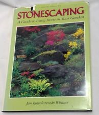 Stonescaping: A Guide to Using Stone in Your Garden by Jan Kowalczewski Whitner