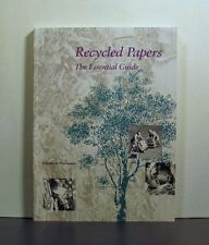 Recycled Papers, The Essential Guide
