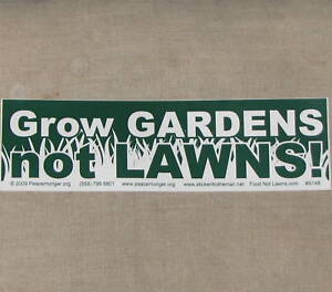 Bumper Sticker Large GROW GARDENS NOT LAWNS food not gardening gardener garden