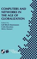 Computers and Networks in the Age of Globalization [International Federation for