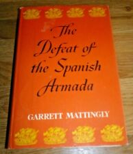 The Defeat of the Spanish Armada - Garrett Mattingly - 1961 Hardback Book