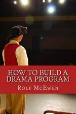 How to Build a Drama Program : Creating School Plays That Show a Profit by...