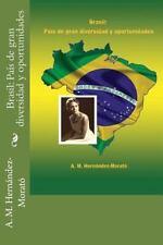 Brasil: Pais de Gran Diversidad y Oportunidades by A. M. Hernandez-Morato...