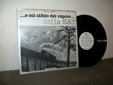 IL CORO DELLA SAT S.A.T. LP ...E COL CIFOLO DEL VAPORE... RARE PROMO CAMPIONE
