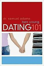 Dating 101 by Young, Ben; Adams, Dr. Samuel