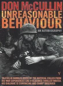 Unreasonable Behaviour: An Autobiography By Don McCullin. 9780099437765