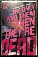 🚨💥 WE ONLY FIND THEM WHEN THEY'RE DEAD #2 Cover A / Al Ewing / Gemini Shipping