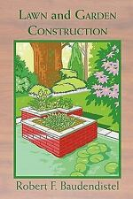 Lawn and Garden Construction by Robert F. Baudendistel (2011, Paperback)