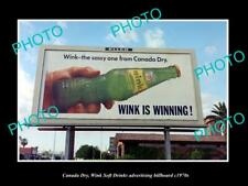 OLD POSTCARD SIZE PHOTO OF CANADA DRY WINK DRINK ADVERTISING BILLBOARD c1970