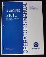 GENUINE NEW HOLLAND T1010 T1030 T1110 TRACTOR 210TL LOADER OPERATORS MANUAL