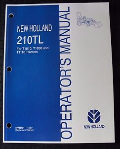 GENUINE NEW HOLLAND T1010 T1030 T1110 TRACTOR 210TL LOADER OPERATORS MANUAL