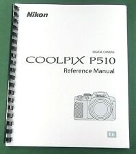 Nikon CoolPix P510 Instruction / Reference Manual: 260 Pages & Protective Covers