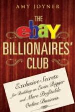 The eBay Billionaires' Club: Exclusive Secrets for Building an Even Bi-ExLibrary