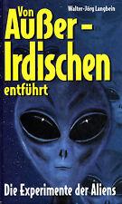VON AUSSERIRDISCHEN ENTFÜHRT - Die Experimente der Aliens - W.J. Langbein BUCH