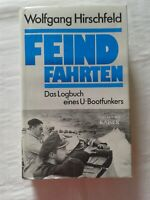 Wolfgang Hirschfeld: Feindfahrten, Das Logbuch eines U-Bootfunkers, 1991