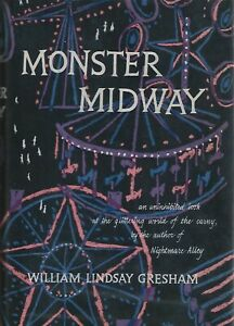 MONSTER MIDWAY - WILLIAM LINDSAY GRESHAM 1953 Rinehart & Co CARNIVAL LIFE, CARNY