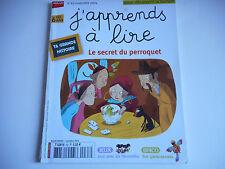 J'APPRENDS A LIRE / LE SECRET DU PERROQUET N° 63 NOV 2004