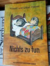 Russell & Lilian Hoban: Nichts zu tun 1968 Carlsen Reinbeker Kinderbücher