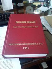 Catecismo Romano - Versão fiel da edição de 1566 - Frei Leopoldo Pires Martins