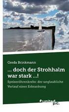 ... Doch der Strohhalm War Stark ... ! by Gerda Brinkmann (2013, Paperback)