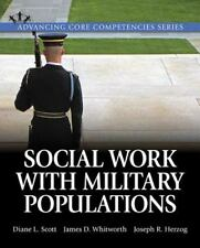 Advancing Core Competencies Social Work With Military Populations Diane L. Scott
