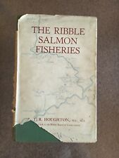 The Ribble Salmon Fisheries book ATR Houghton 1st Edition