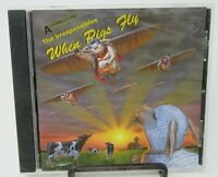 THE IRRESPONSIBLES: WHEN PIGS FLY MUSIC CD, 13 GREAT TRACKS, ADRIAN BELEW, GUC