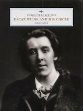 Oscar Wilde and his Circle (National Portrait Galle... by Callow, Simon Hardback