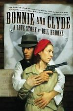 Bonnie and Clyde: A Love Story by Brooks, Bill