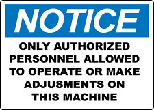 Authorized Personnel Allowed To Operate Machine Adhesive Vinyl Sign Decal
